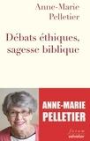 Anne-Marie Pelletier - Débats éthiques, sagesse biblique.