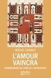 Michel Hubaut - L'amour vaincra - Commentaire du livre de l'Apocalypse.