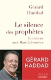 Gérard Haddad - Le silence des prophètes.