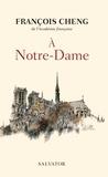 François Cheng - A Notre-Dame - Une communion universelle.