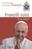 Pape François - Fratelli tutti, tous frères - Lettre encyclique du Saint-Père François sur la fraternité et l'amitié sociale.