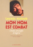 Lounès Matoub - Mon nom est combat - Chants amazighs d'Algérie.