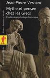 Jean-Pierre Vernant - Mythe et pensée chez les Grecs - Etudes de psychologie historique.