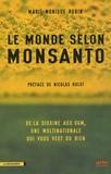 Le monde selon Monsanto : de la dioxine aux OGM, une multinationale qui vous veut du bien / Marie-Monique Robin   Robin, Marie-Monique (1960-....)