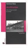 Accélération : Une critique sociale du temps / Hartmut Rosa | Rosa, Hartmut (1965-....). Auteur