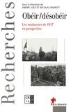 André Loez et Nicolas Mariot - Obéir/désobéir - Les Mutineries de 1917 en perspective.