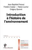 Jean-Baptiste Fressoz et Frédéric Graber - Introduction à l'histoire de l'environnement.