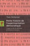 Yves Sintomer - Petite histoire de l'expérimentation démocratique - Tirage au sort et politique d'Athènes à nos jours.
