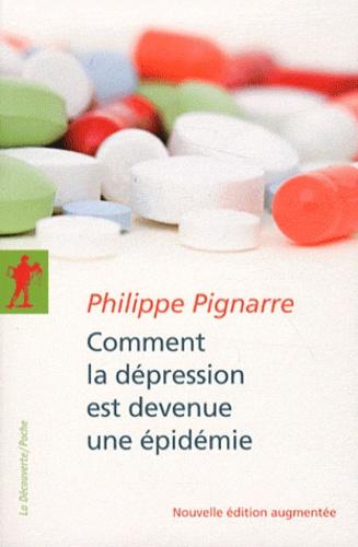 Comment la dépression est devenue une épidémie / Philippe Pignarre | Pignarre, Philippe (1952-....). Auteur
