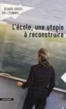Gabriel Zucman - Regards croisés sur l'économie N° 12, février 2013 : L'école, une utopie à reconstruire.