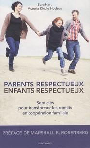 Sura Hart et Victoria Kindle Hodson - Parents respectueux, enfants respectueux - Sept clés pour transformer les conflits en coopération familiale.
