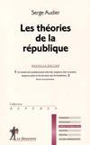 Serge Audier - Les théories de la république.