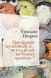 Vinciane Despret - Que diraient les animaux si... on leur posait les bonnes questions ?.