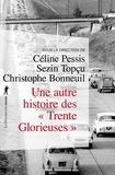 """Céline Pessis et Sezin Topçu - Une autre histoire des """"Trente Glorieuses"""" - Modernisation, contestations et pollutions dans la France d'après-guerre."""