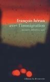 Avec l'immigration : mesurer, débattre, agir / François Héran | Héran, François (1953-....)