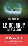 Le Roundup face à ses juges / Marie-Monique Robin   Robin, Marie-Monique (1960-....)