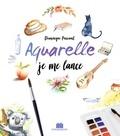 Dominique Pascaud - Aquarelle, je me lance.