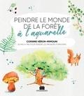 Corinne Héron-Mimouni - Peindre le monde de la forêt à l'aquarelle.