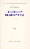 Le Méridien de Greenwich / Jean Echenoz   Echenoz, Jean (1947-....)