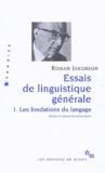 Roman Jakobson - Essais de linguistique générale - Tome 1 Les fondations du langage.