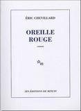 Oreille rouge / Eric Chevillard | Chevillard, Éric (1964-....). Auteur