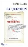 Henri Alleg et Jean-Pierre Rioux - La Question - Suivi de La torture au coeur de la République.