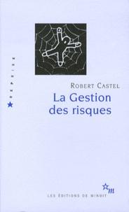 Robert Castel - La Gestion des risques - De l'anti-psychiatrie à l'après-psychanalyse.