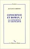 Jean-Louis Chrétien - Conscience et roman - Volume 1, La conscience au grand jour.