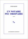 Un notaire peu ordinaire / Yves Ravey | Ravey, Yves (1953-....)