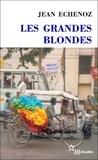 Jean Echenoz - Les grandes blondes.