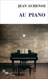 Jean Echenoz - Au piano.