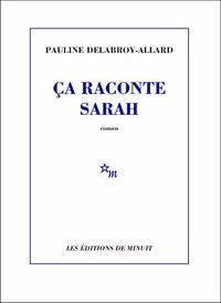 Pauline Delabroy-Allard - Ca raconte Sarah.