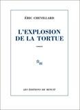 Eric Chevillard - L'explosion de la tortue.