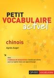 Agnès Auger - Petit vocabulaire actuel chinois.