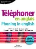 Patricia Levanti et Joselyne Studer-Laurens - Téléphoner en anglais : Phoning in english.