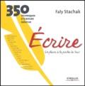 Faly Stachak - Ecrire, un plaisir à la portée de tous - 350 techniques d'écriture créative.