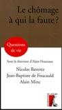 Nicolas Baverez et Jean-Baptiste de Foucault - Le chômage, à qui la faute?.