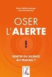 Marie-Noëlle Auberger et Jean-Paul Bouchet - Oser l'alerte - Sortir du silence au travail ?.