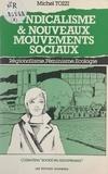 Michel Tozzi - Syndicalisme et nouveaux mouvements sociaux - Régionalisme, féminisme, écologie.