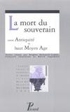 Hervé Inglebert et Brigitte Boissavit-Camus - La mort du souverain - Entre Antiquité et haut Moyen Age.