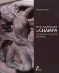 Emmanuel Guillon - Art et archéologie du Champa - Une ancienne civilisation du Viet Nam.
