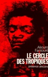 Alioum Fantouré - Le Cercle des Tropiques.