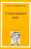 Lucien Samba-Kifwani - L'Intérimaire noir.