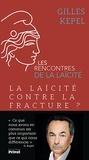 Gilles Kepel - La laïcité contre la fracture ?.