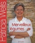 Merveilleux légumes : la cuisine du jardin / Patricia Wells | Wells, Patricia (1946-....). Auteur