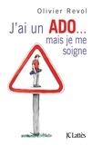 Olivier Revol et Josée Blanc Lapierre - J'ai un ADO ... mais je me soigne.