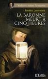Frédéric Lenormand - La baronne meurt a cinq heures.