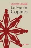 Laurence Caracalla - Le livre des Copines.