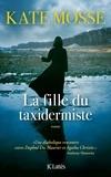 Kate Mosse - La fille du taxidermiste.