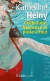 Katherine Heiny - Célibataire, heureuse et prête à tout.